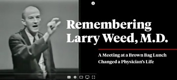 Remembering Larry Weed, M.D.