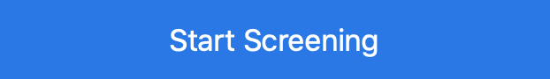 Start Screening Button
